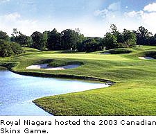 Royal Niagara hosted the 2003 Canadian Skins Game